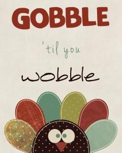 """Gobble' til You Wobble"" – Free Thanksgiving Printable"