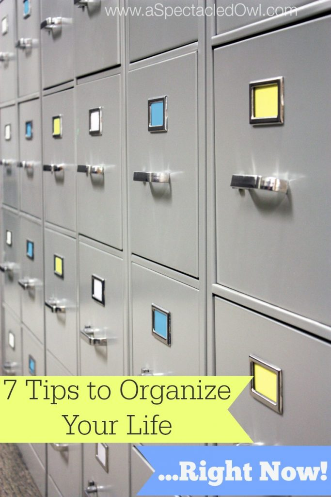 7 Tips to Organize Your Life