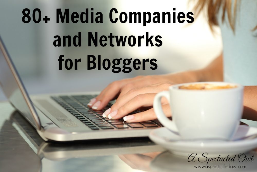 80+ Media Companies and Networks for Bloggers