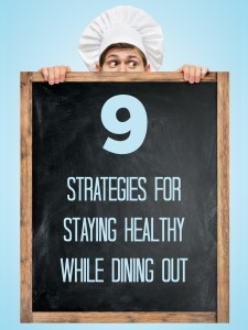 9 Strategies for Staying Healthy While Dining Out