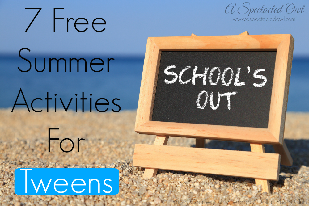 7 Free Summer Activities For Tweens