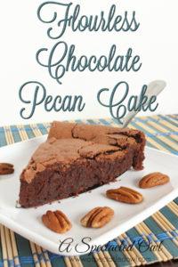 Saving Money on Family Movie Night – Flourless Chocolate Pecan Cake Recipe