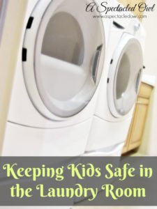 Keeping Kids Safe in the Laundry Room
