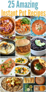 25 Amazing Instant Pot Recipes